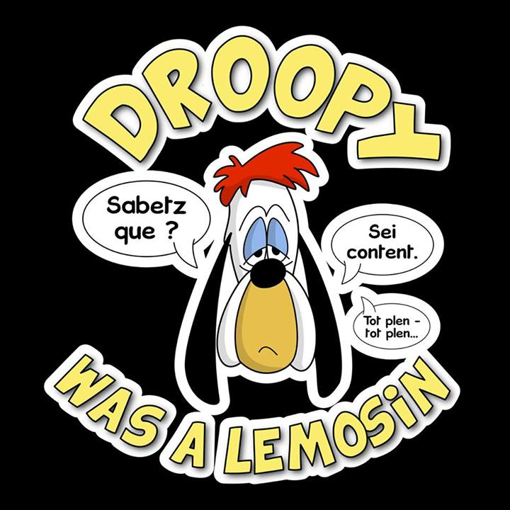 Droopy was a lemosin
