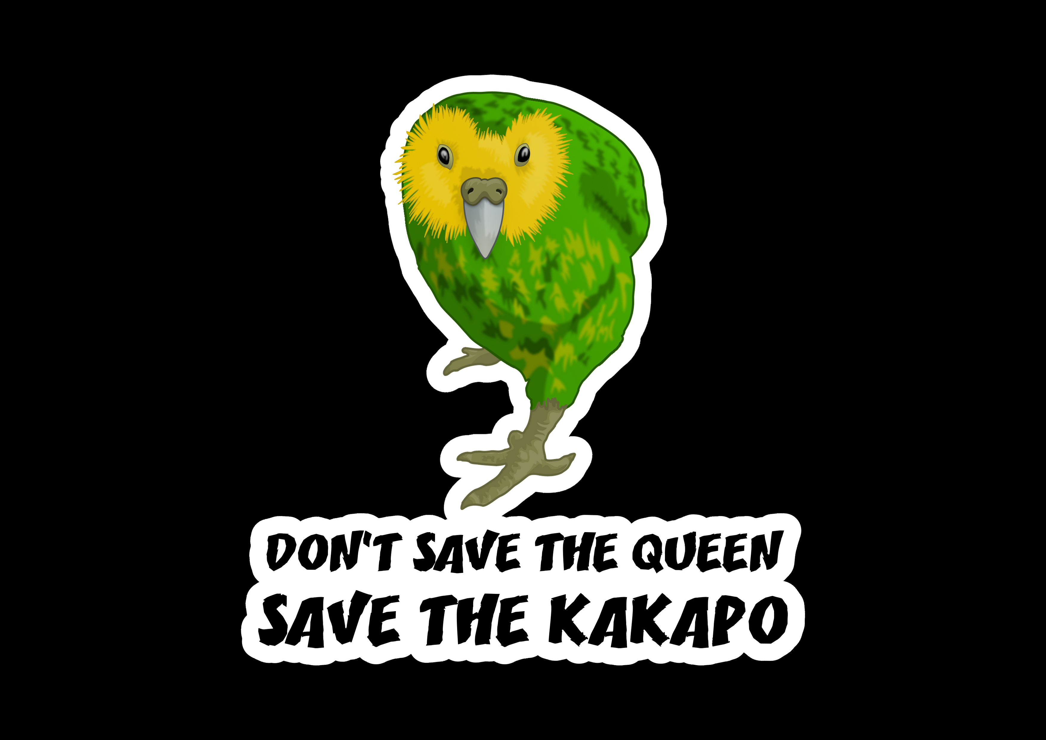 Don't Save The Queen Save The Kakapo