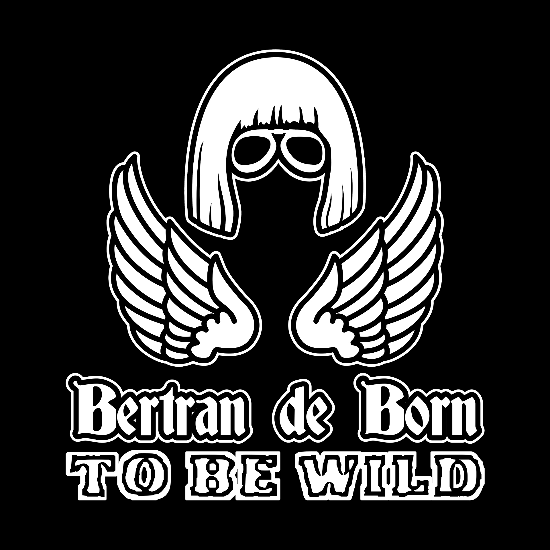 Bertran de Born To Be Wild